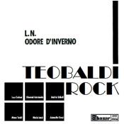 Teobaldi Rock – L.N./Odore d'inverno