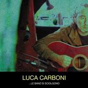 Luca Carboni – Le band si sciolgono
